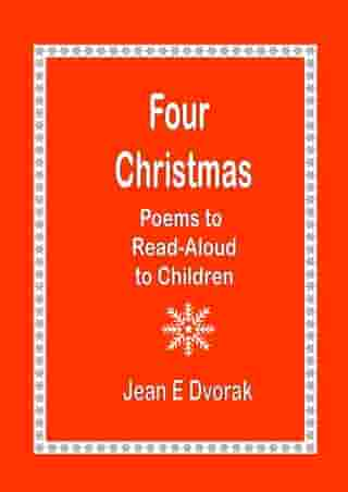 Four Christmas by Jean E. Dvorak