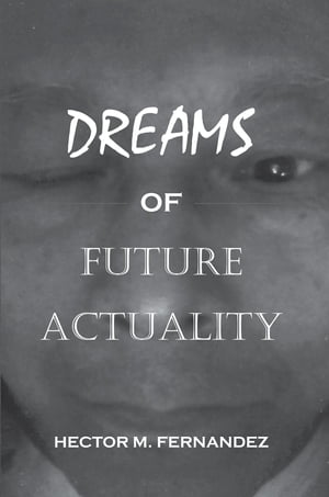 Dreams of Future Actuality