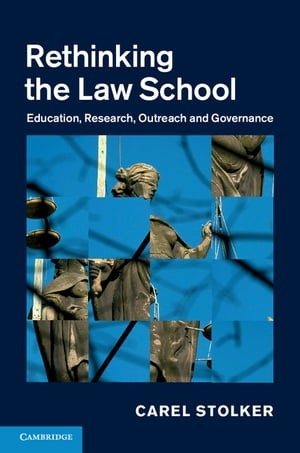 Rethinking the Law School Education,  Research,  Outreach and Governance