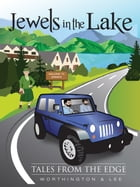 Tales from the Edge: Jewels in the Lake by Worthington & Lee