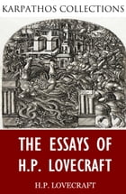 The Essays of H.P. Lovecraft by H.P. Lovecraft