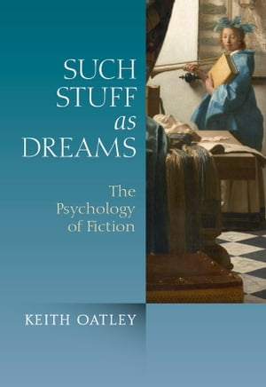Such Stuff as Dreams The Psychology of Fiction