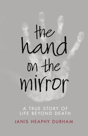 The Hand on the Mirror Life Beyond Death