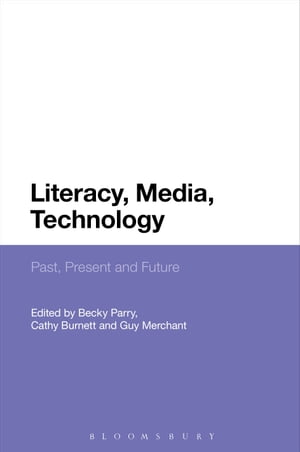 Literacy,  Media,  Technology Past,  Present and Future
