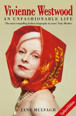 Book Vivienne Westwood: An Unfashionable Life by Jane Mulvagh
