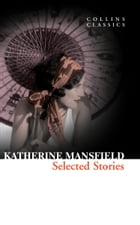 Selected Stories (Collins Classics) by Katherine Mansfield