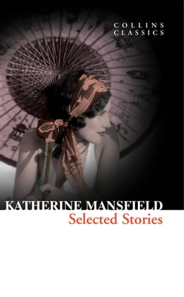 Book Selected Stories (Collins Classics) by Katherine Mansfield