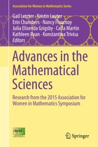 Advances in the Mathematical Sciences: Research from the 2015 Association for Women in Mathematics…
