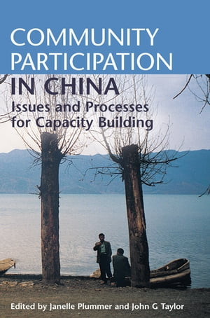 Community Participation in China Issues and Processes for Capacity Building