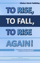 To Rise To Fall To Rise Again!: Rise Fall Rise Again by Manycoloured Manley Nowaseb