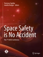 Space Safety is No Accident: The 7th IAASS Conference by Tommaso Sgobba