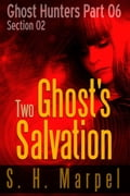 Two Ghost's Salvation - Section 02 e613dc0d-7f40-4cc9-88c8-0e6972afb17c