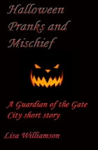 Halloween Pranks and Mischief by Lisa Williamson