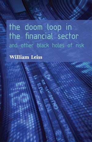 The Doom Loop in the Financial Sector And Other Black Holes of Risk