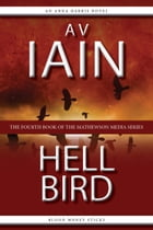 Hell Bird: An Anna Harris Novel by AV Iain