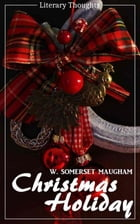 Christmas Holiday (W. Somerset Maugham) (Literary Thoughts Edition) by W. Somerset Maugham
