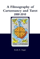 A Filmography of Cartomancy and Tarot 2000-2010 by Emily E. Auger