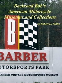 Motorcycle Road Trips (Vol. 15) American Motorcycle Museums & Collections: See For Yourself