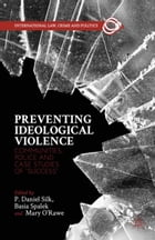 "Preventing Ideological Violence: Communities, Police and Case Studies of ""Success"""