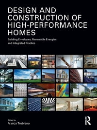 Design and Construction of High-Performance Homes: Building Envelopes, Renewable Energies and…
