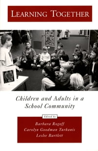 Learning Together: Children and Adults in a School Community