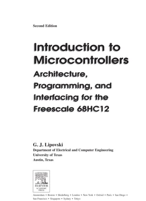 Introduction to Microcontrollers: Architecture,  Programming,  and Interfacing for the Freescale 68HC12