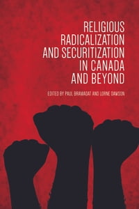 Religious Radicalization and Securitization in Canada and Beyond