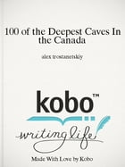 100 of the Deepest Caves In the Canada by alex trostanetskiy