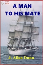 A Man to His Mate by J. Allan Dunn