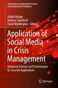 Application of Social Media in Crisis Management: Advanced Sciences and Technologies for Security…