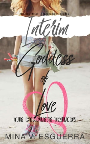 Interim Goddess of Love: The Complete Trilogy