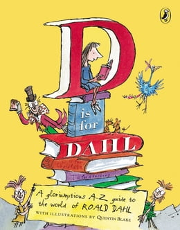 Book D is for Dahl by Roald Dahl