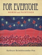 For Everyone: Words and Paintings
