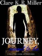 Journey, Meant to Be by Clare K. R. Miller