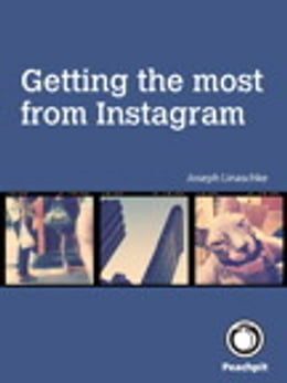 Book Getting the Most from Instagram by Joseph Linaschke