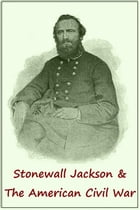 STONEWALL JACKSON and the AMERICAN CIVIL WAR by Colonel G. F. R. HENDERSON