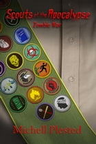 Scouts of the Apocalypse: Zombie War: Scouts of The Apocalypse, #2 by Michell Plested