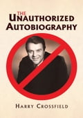 The Unauthorized Autobiography 0e7cc5a6-aa6f-42d1-b0ee-c2f45b1a2f25