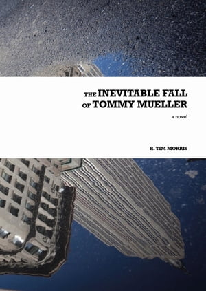 The Inevitable Fall of Tommy Mueller