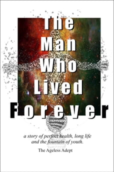 The Man Who Lived Forever