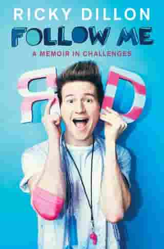 Follow Me: A Memoir in Challenges by Ricky Dillon