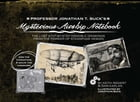Professor Jonathan T. Buck's Mysterious Airship Notebook: The Lost Step-by-Step Schematic Drawings…
