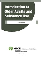 Introduction to Older Adults and Substance Use Fact Sheet by National Initiative for the Care of the Elderly