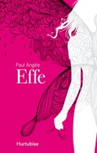 Effe by Paul Angèle