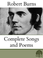 The Complete songs and Poems of Robert Burns by Robert Burns