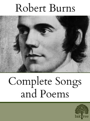 The Complete songs and Poems of Robert Burns