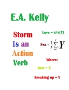 Storm Is an Action Verb by E.A. Kelly