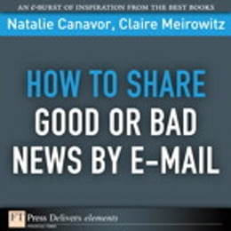 Book How to Share Good or Bad News by E-mail by Natalie Canavor