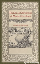 The Life and Adventures of Martin Chuzzlewit (Illustrated + Audiobook Download Link + Active TOC) by Charles Dickens