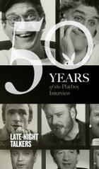 Late-Night Talkers: The Playboy Interview: 50 Years of the Playboy Interview by Bill Maher